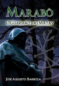 """""""Marabô, o guardião das matas"""""""