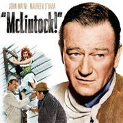 McLintock~ Best Movie Ever Made!~