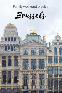 Brussels   Belgium - this European city has all the ingredients for a great weekend break with kids