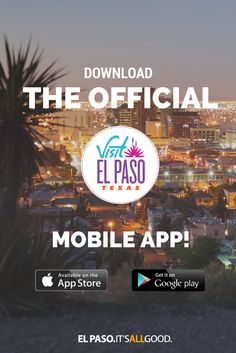 Download The Official Visit El Paso App for iPhone and Android - your complete guide for a memorable visit to El Paso! #ItsAllGoodEP