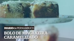 Receita Rápida: Bolo de Macaxeira Caramelizado