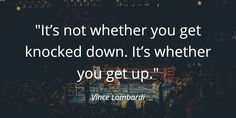Time For 🕚 Coach Vince Lombardi reminds us that no matter how many times you're knocked down, you should always get back up. Do you agree? Lucky Quotes, Vince Lombardi, Get Back Up, Monday Motivation, Motivational Quotes, Inspirational, Times, Motivating Quotes, Quotes Motivation