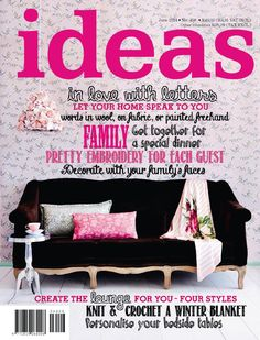 <b>Ideas</b> is the ultimate guide to fresh, modern living for women with creative flair and a passion for life.