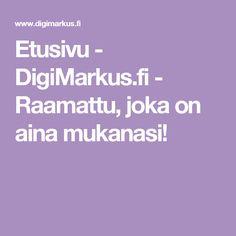 Etusivu - DigiMarkus.fi - Raamattu, joka on aina mukanasi!