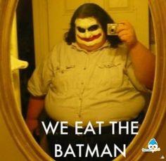 it's simple, we eat the batman