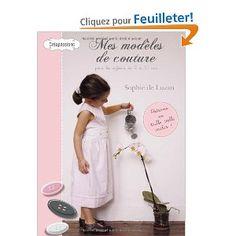 Mes modèles de couture pour les enfants de 2 à 10 ans: Amazon.fr: Sophie de Luzan: Livres