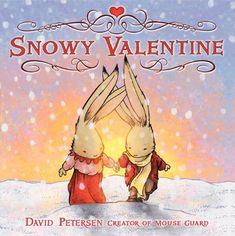 Snowy Valentine by David Petersen,http://www.amazon.com/dp/0061463787/ref=cm_sw_r_pi_dp_oCV8sb14AAAD7Q8J