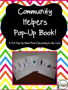Community Helpers pop-up books to supplement your unit! Choose from a variety of helpers and choose their roles around the community.  Then assemble the book! Very simple format to follow.  $ Education to the Core
