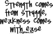 Strength comes
