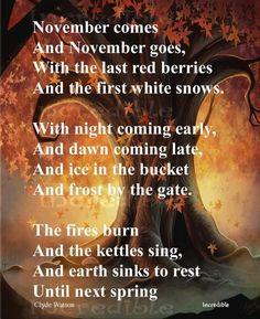 "November - Winter Solstice: ""November,"" by Clyde Watson. November - Winter Solstice: November, by Clyde Watson. Hello November, November Poem, November Quotes, Sweet November, October, Welcome November, November Calendar, Happy November, November Rain"