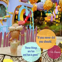 Dr Suess quote. Have