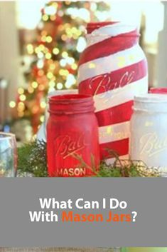 What Can I Do With Mason Jars? Mason Jar Christmas Crafts, Mason Jar Crafts, Mason Jar Diy, Painted Mason Jars, What Can I Do, Craft Supplies, Birthday Gifts, Centerpieces, Canning