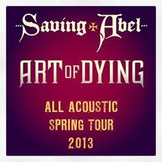 Spring 2013 Tour ANNOUNCED!   #Acoustic #ArtOfDying @SavingAbel #Tour