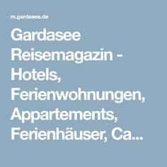 Gardasee Reisemagazin - Hotels, Ferienwohnungen, Appartements, Ferienhäuser, Campingplätze, Bed & Breakfast & Agriturismi