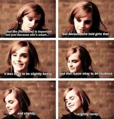 Hermione taught me to be me...