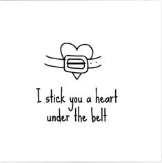 I stick you a heart under the belt Mood Quotes, Life Quotes, Great Quotes, Funny Quotes, Cute Jokes, Funny Postcards, Perfection Quotes, One Liner, Sweet Words