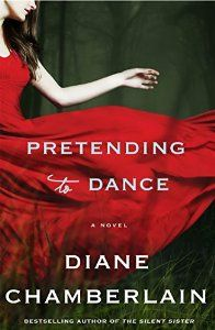 Pretending to Dance: A Novel by Diane Chamberlain