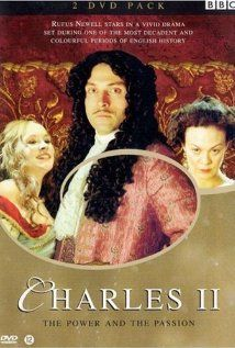 2003 BBC Drama -The chronicle of Charles II's time on the throne, his 10 year exile from Oliver Cromwell's England, and his triumphant return.