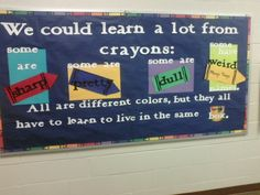 We could learn a lot from crayons! Bulletin board at elementary school in Russellville, AR