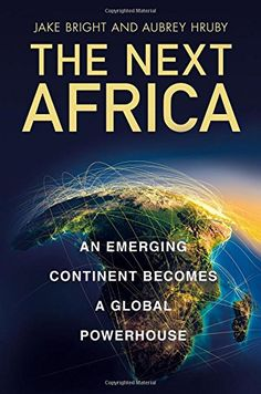 The Next Africa: An Emerging Continent Becomes a Global Powerhouse by Jake Bright http://www.amazon.com/dp/125006371X/ref=cm_sw_r_pi_dp_VI7Rwb1ACSP4T