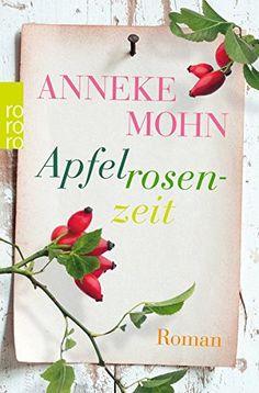 Apfelrosenzeit von Anneke Mohn http://www.amazon.de/dp/3499268949/ref=cm_sw_r_pi_dp_wUjcxb0JNXVDW