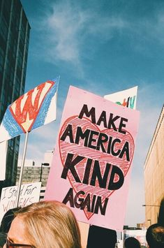 Kindness means to be respect OUR president even though we may not agree with him. Kindness is contagious and we should share it with everyone❤️ Make Me Happy, Are You Happy, Protest Signs, Protest Posters, Protest Art, Power To The People, Wall Collage, Change The World, Positivity