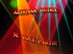 ALTEMAR DUTRA - SE VOCÊ PARTIR