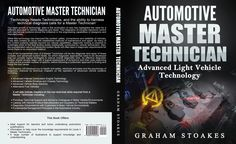 Automotive Master Technician Advanced Light Vehicle Technology By Graham Stoakes www.grahamstoakes.com Graham, Vehicle, This Book, Comic Books, Technology, Writing, Cover, Tecnologia, Tech