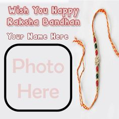 My name with photo add frame download celebration happy raksha bandhan wishes online beautiful greeting quotes with your name add wish card, special send name with photo frame rakhdi pictures, awesome design rakhi day celebration wallpapers download, personalized name with photo wishing message festival pic.