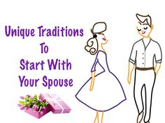 Unique traditions to start with your spouse- these are really good ideas!