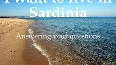 I want to live in Sardinia - answering your questions