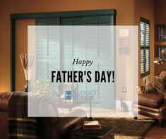 Hy Father S Day From All Of Us At Budget Blinds How Are You Celebrating Your