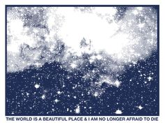 The world is a beautiful place & I am no longer afraid to die Evanescence, Slytherin, The Adventure Zone, Neon Genesis Evangelion, Mass Effect, The Villain, Cosmos, Decir No, Beautiful Places