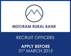 Mizroram Rural Bank recruits 101 Officers | Apply before 31st march 2015.