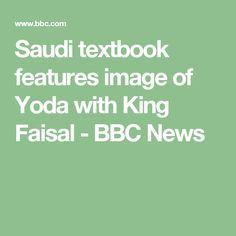 Saudi textbook features image of Yoda with King Faisal - BBC News