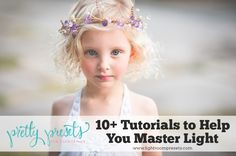 Use these tutorials to help you begin to master light in your photography. | Pretty Presets for Lightroom www.lightroompresets.com