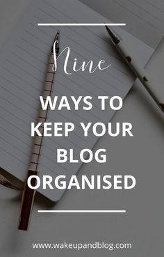 Do you want to be a more organised blogger and reduce the stress? Click through to see 9 ways to keep your blog organised | How to be an organised blogger | Blogging Tips
