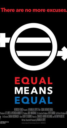 Equal Means Equal (2016) on IMDb: Movies, TV, Celebs, and more...