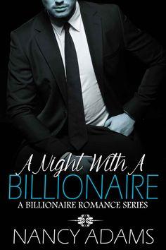 Romance: A Night With A Billionaire - Contemporary Romance (Romance, Contemporary Romance, Billionaire Romance Book 1) - Kindle edition by Nancy Adams. Literature & Fiction Kindle eBooks @ Amazon.com.