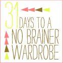 31 days to a no brainer wardrobe