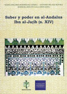 Saber y poder en Al-Andalus, Ibn al-Jatib (S. XIV) : estudios en conmemoración del 700 aniversario del nacimiento de Ibn al-Jatib (Loja, 1313-Fez, 1375) , 2014 http://absysnetweb.bbtk.ull.es/cgi-bin/abnetopac01?TITN=518701