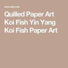 Quilled Paper Art Koi Fish Yin Yang Koi Fish Paper Art