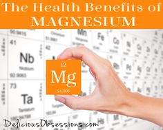The Health Benefits of Magnesium // deliciousobsessions.com