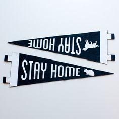Stay Home felt pennant