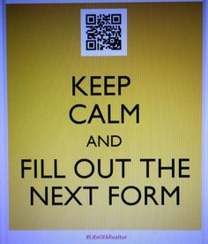 Keep Calm and Fill out the Next form