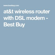 at&t wireless router with DSL modem - Best Buy