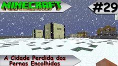 MINECRAFT - EXPLORANDO O UNIVERSO #29 A Cidade Perdida dos Pernas Encolh...