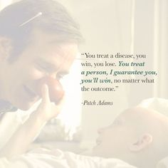 I love this quote! Thank you Patch Adams Hospice Quotes, Nurse Quotes, Great Quotes, Quotes To Live By, Inspirational Quotes, Patch Adams Quotes, Movie Quotes, Life Quotes, Living Quotes