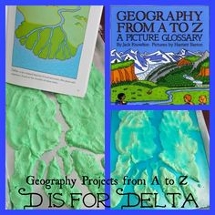 Geography Project- D is for Delta land form...and other projects to go with A-Z entries in book