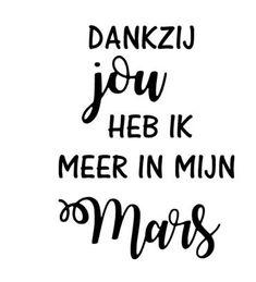 Sticker Dankzij jou heb ik meer in mijn mars Dutch Quotes, Silhouette Cameo, Diy And Crafts, Bullet Journal, Math Equations, School, Mars, Site, Gifts